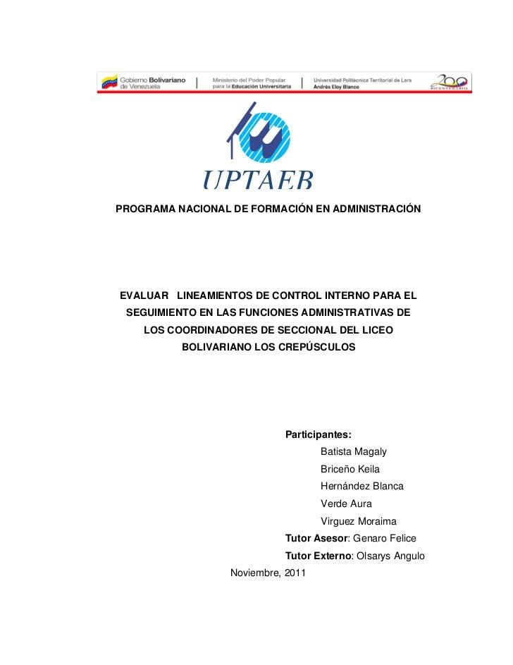 UPTAEBPROGRAMA NACIONAL DE FORMACIÓN EN ADMINISTRACIÓNEVALUAR LINEAMIENTOS DE CONTROL INTERNO PARA EL SEGUIMIENTO EN LAS F...