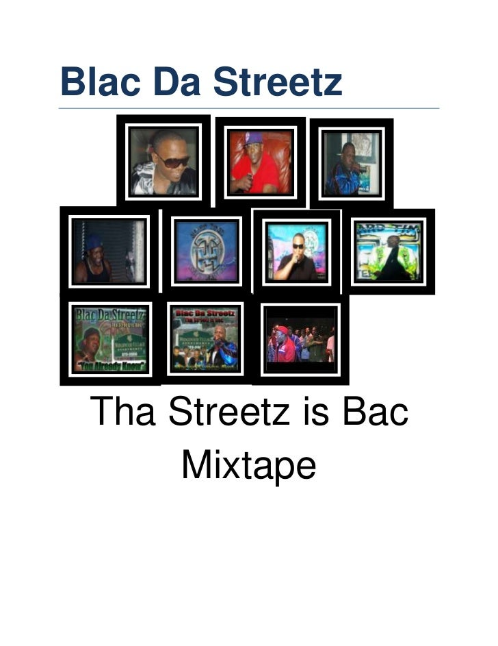 Blac Da Streetz Tha Streetz is Bac      Mixtape