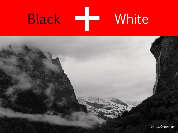 Black   White                     Lauterbrunnen