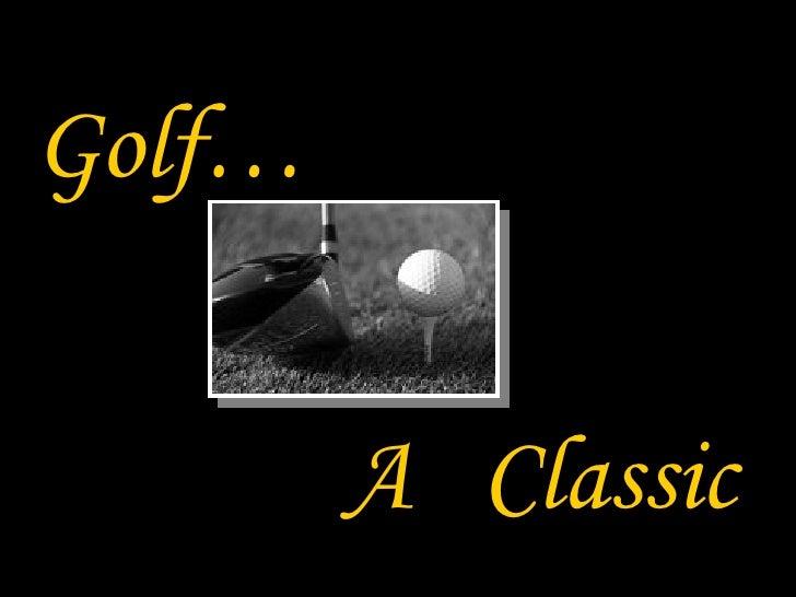 A  Classic Golf…