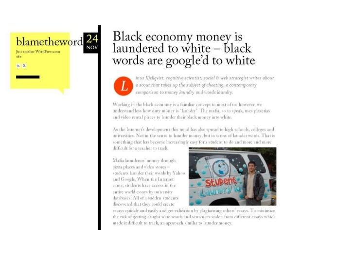 Black economy-money-is-laundered-to-white-black-words-are-googled-to-white