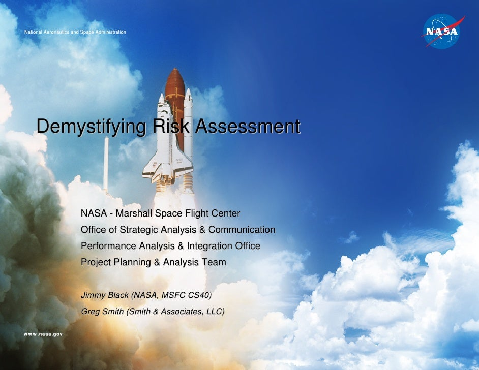 National Aeronautics and Space Administration     Demystifying Risk Assessment                        NASA - Marshall Spac...