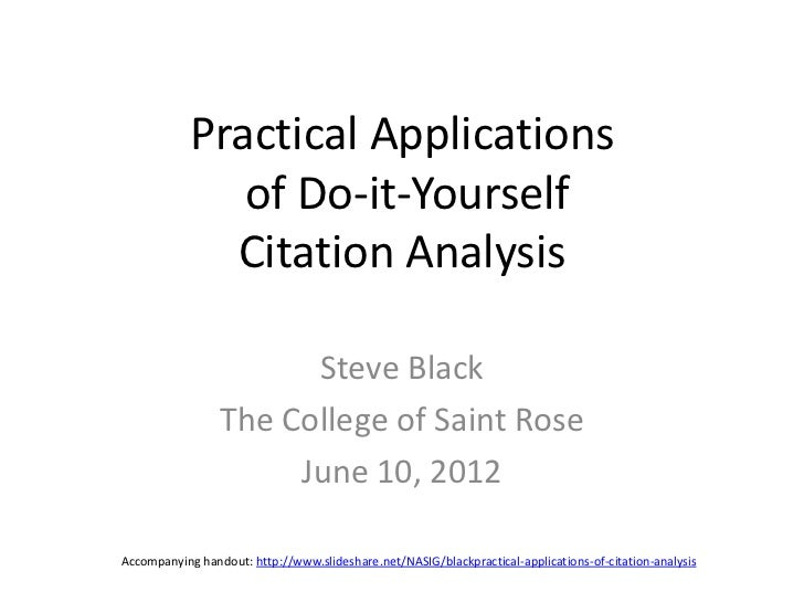 Practical Applications               of Do-it-Yourself              Citation Analysis                       Steve Black   ...