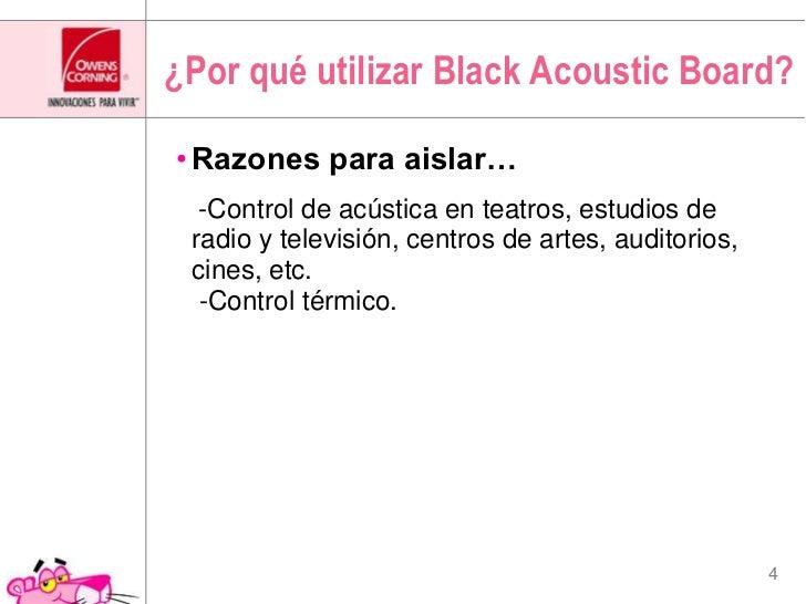 ¿Por qué utilizar Black AcousticBoard?<br />Razones para aislar…<br />   -Control de acústica en teatros, estudios de radi...
