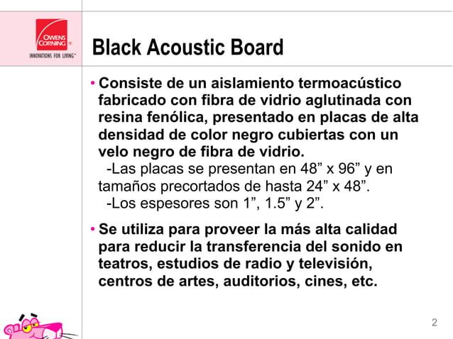 Black Acoustic Board•Consiste de un aislamiento termoacústico  fabricado con fibra de vidrio aglutinada con  resina fenól...