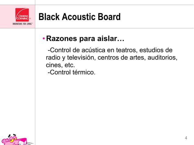Black Acoustic Board•Razones para aislar…  -Control de acústica en teatros, estudios de radio y televisión, centros de ar...