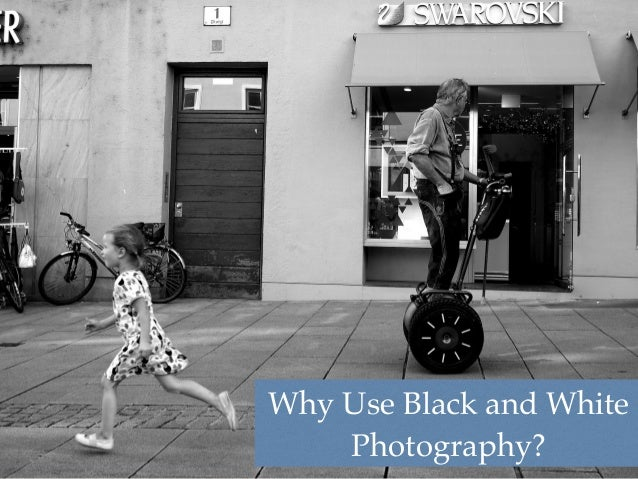 Why Use Black and White  01  Photography?