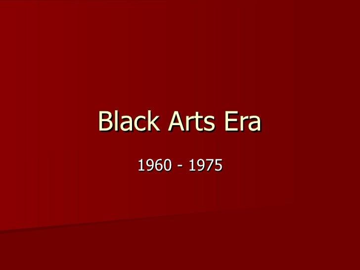 Black Arts Era 1960 - 1975