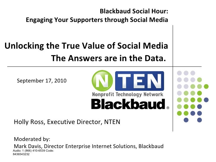 Blackbaud Social Hour: Engaging Your Supporters through Social Media   Unlocking the True Value of Social Media The Answer...