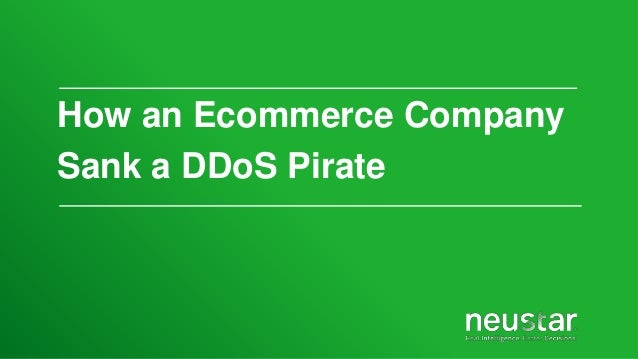 How an Ecommerce Company Sank a DDoS Pirate