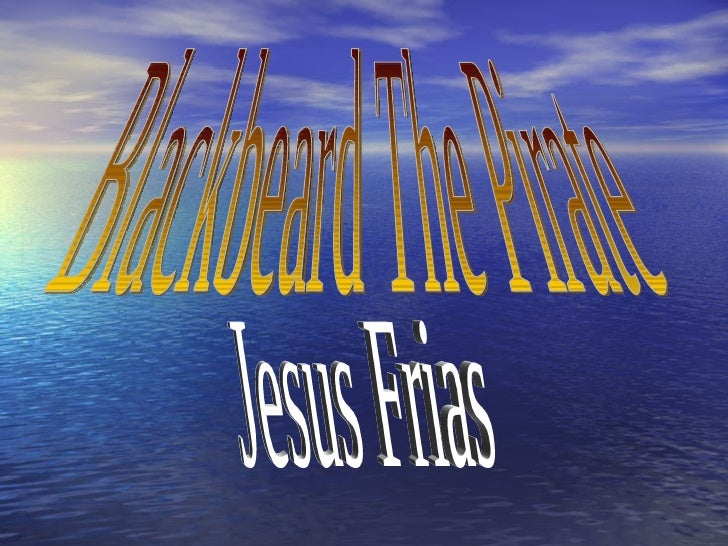 Blackbeard The Pirate Jesus Frias