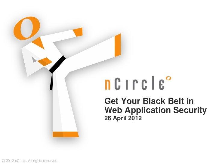 Get Your Black Belt in                                       Web Application Security                                     ...