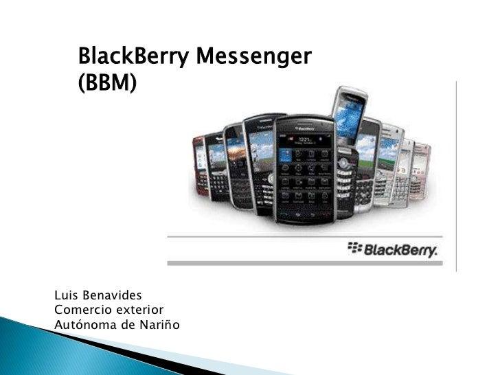 BlackBerry Messenger (BBM)<br />Luis Benavides<br />Comercio exterior<br />Autónoma de Nariño<br />