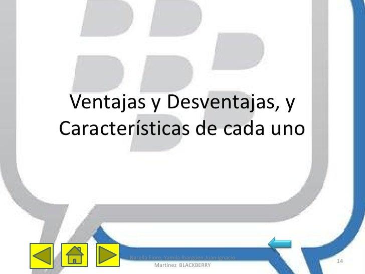 Ventajas y Desventajas, yCaracterísticas de cada uno       Narella Fiore, Yamila Ibargüen,Juan Ignacio                    ...