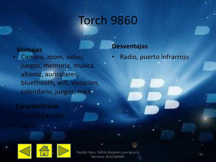 Torch 9860                                              Desventajas Ventajas• Camara, zoom, video,                        ...