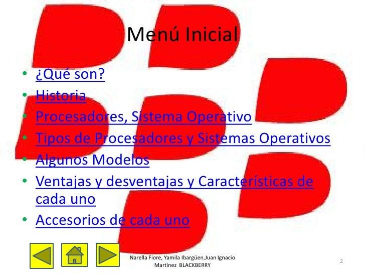Menú Inicial• ¿Qué son?• Historia• Procesadores, Sistema Operativo• Tipos de Procesadores y Sistemas Operativos• Algunos M...