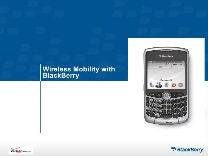 Wireless Mobility with  BlackBerry