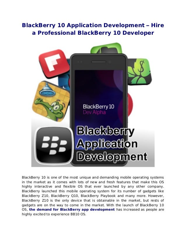 BlackBerry 10 Application Development – Hirea Professional BlackBerry 10 DeveloperBlackBerry 10 is one of the most unique ...