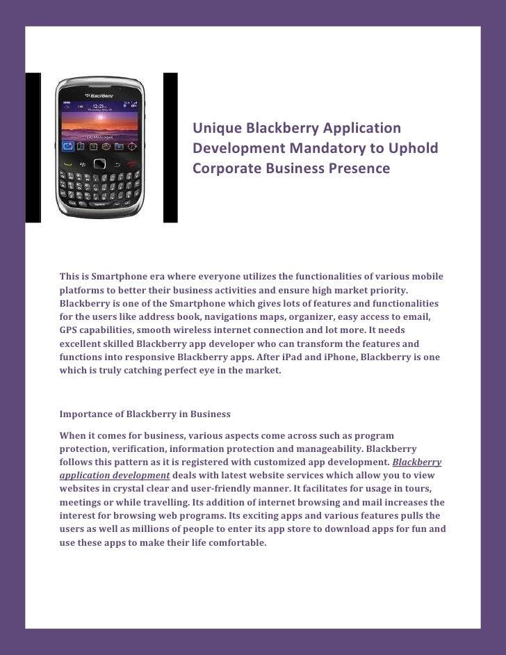 Unique Blackberry Application                             Development Mandatory to Uphold                             Corp...