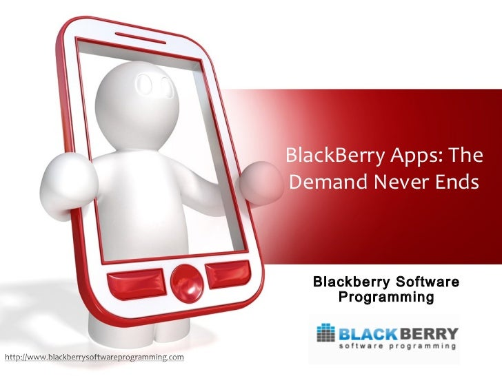 BlackBerry Apps: TheDemand Never Ends  Blackberry Software     Programming