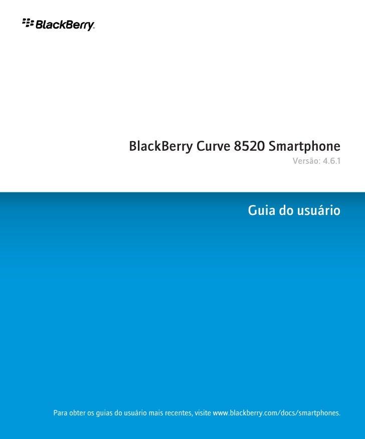 BlackBerry Curve 8520 Smartphone                                                                          Versão: 4.6.1   ...