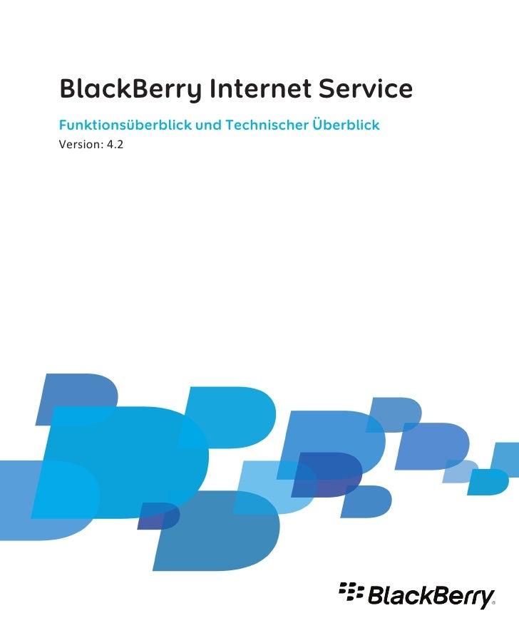 BlackBerry Internet ServiceFunktionsüberblick und Technischer ÜberblickVersion: 4.2
