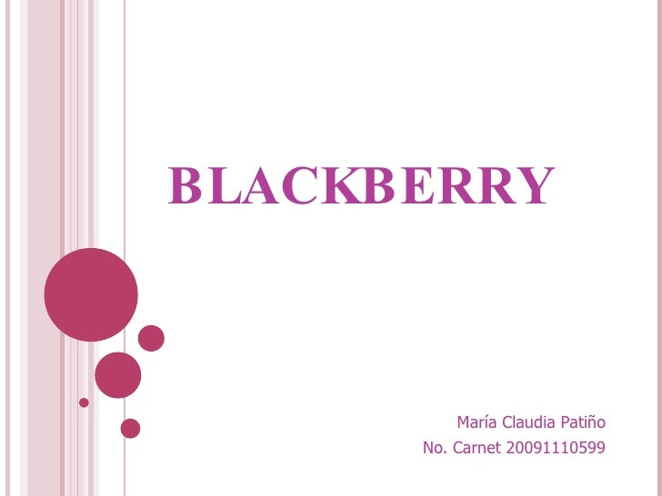 BLACKBERRY  María Claudia Patiño No. Carnet 20091110599
