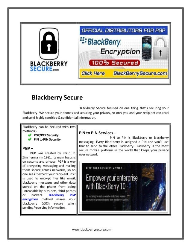 Blackberry Secure Blackberry Secure focused on one thing that's securing your Blackberry. We secure your phones and assuri...