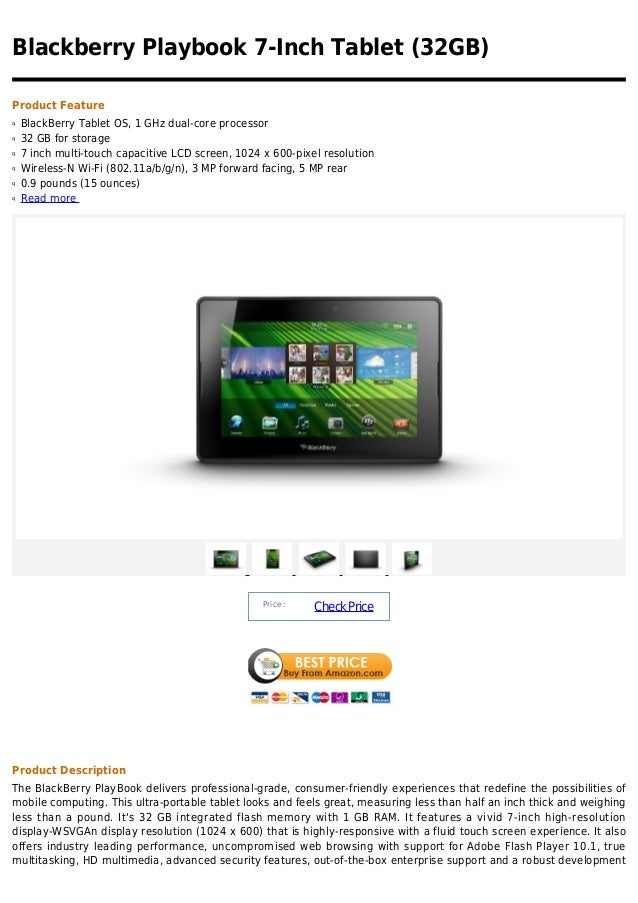 Blackberry Playbook 7-Inch Tablet (32GB)Product Featureq   BlackBerry Tablet OS, 1 GHz dual-core processorq   32 GB for st...