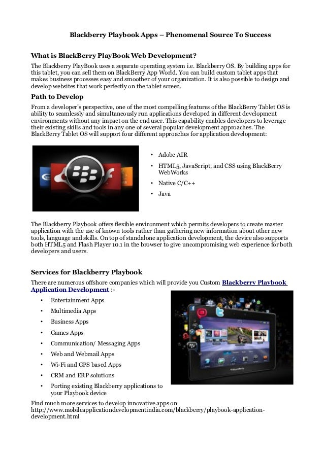 Blackberry Playbook Apps – Phenomenal Source To SuccessWhat is BlackBerry PlayBook Web Development?The Blackberry PlayBook...