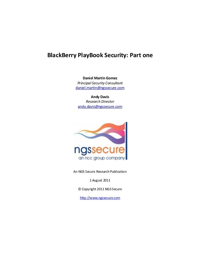 BlackBerry PlayBook Security: Part one               Daniel Martin Gomez           Principal Security Consultant          ...