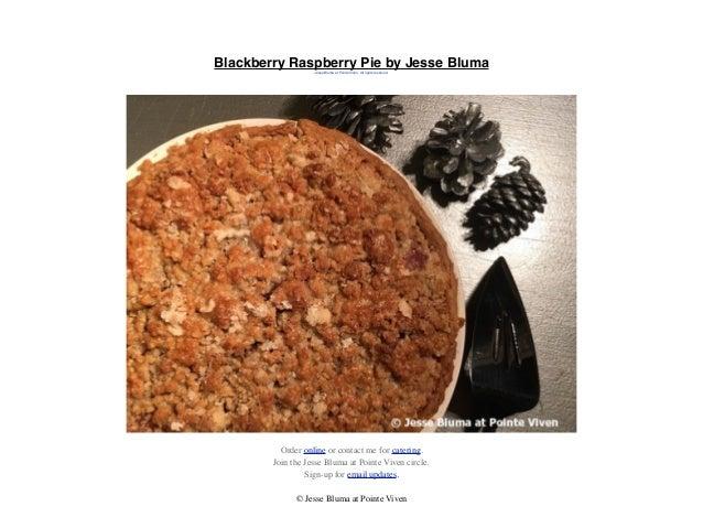 Blackberry Raspberry Pie by Jesse Bluma at Pointe Viven