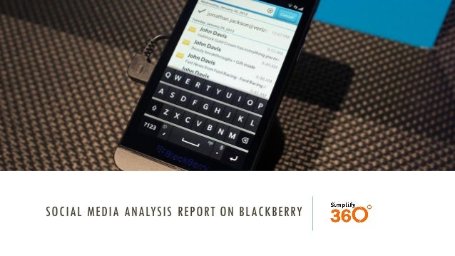 SOCIAL MEDIA ANALYSIS REPORT ON BLACKBERRY