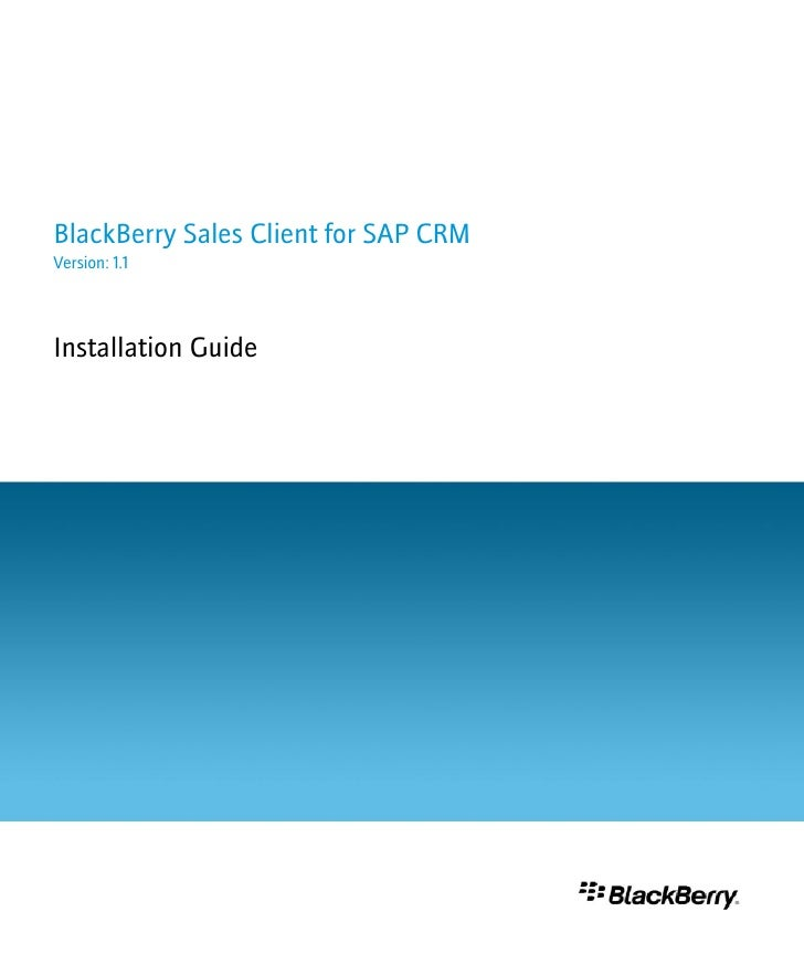 BlackBerry Sales Client for SAP CRMVersion: 1.1Installation Guide