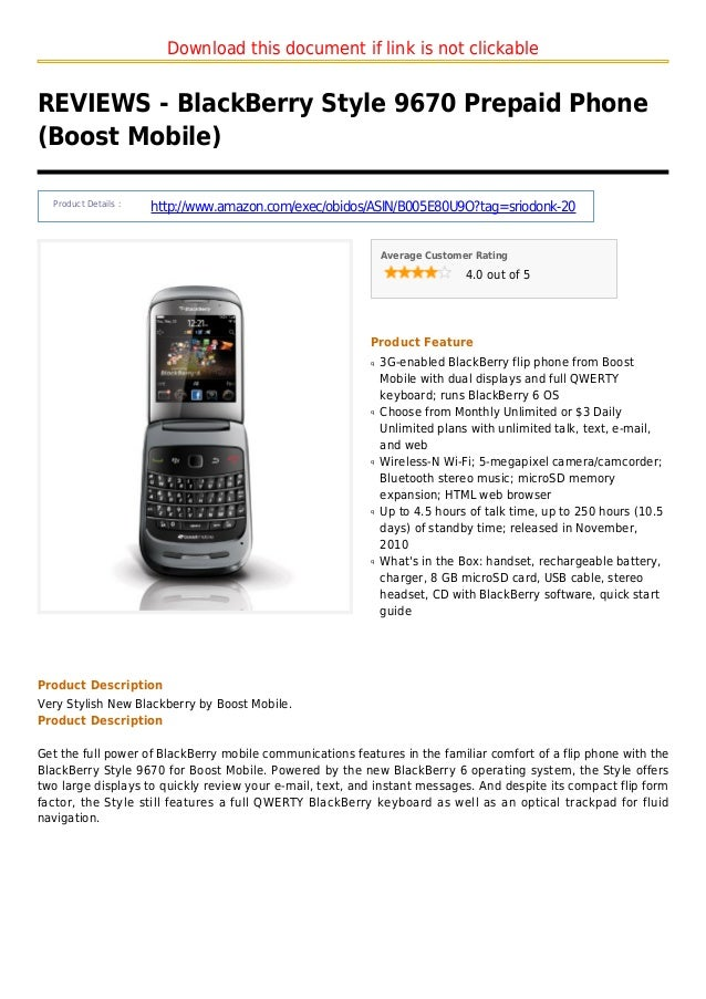 Download this document if link is not clickableREVIEWS - BlackBerry Style 9670 Prepaid Phone(Boost Mobile)Product Details ...