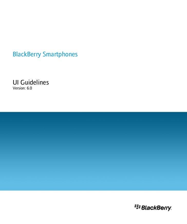 BlackBerry SmartphonesUI GuidelinesVersion: 6.0