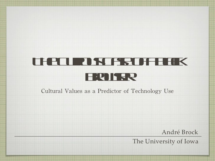 The Curious Case of a Black Browser <ul><li>Cultural Values as a Predictor of Technology Use </li></ul>André Brock The Uni...