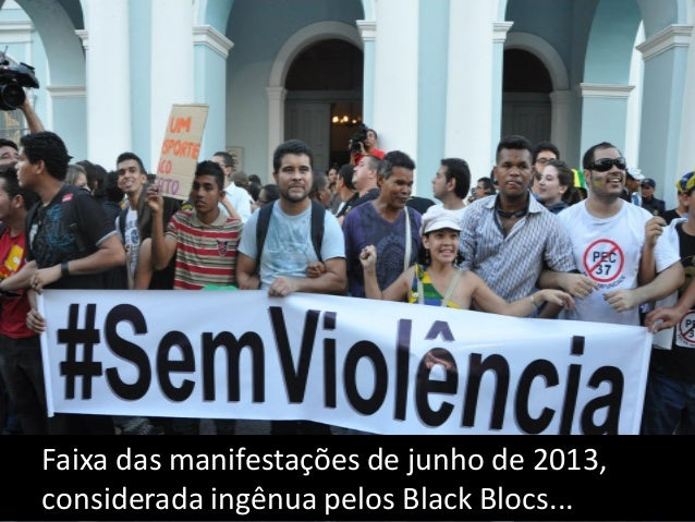 Faixa das manifestações de junho de 2013, julgada de direita pelos militantes e Black Blocs
