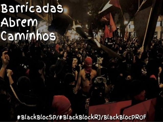 10 - ANARQUISMO DEGENERADO  O anarquismo dos Black Blocs foi capturado e degenerado pelo estatismo socialista da esquerda ...