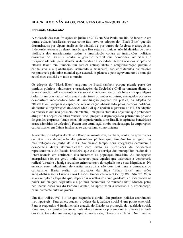 BLACK BLOC: VÂNDALOS, FASCISTAS OU ANARQUISTAS? Fernando Alcoforado* A violência das manifestações de junho de 2013 em São...