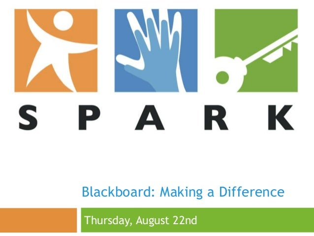 Blackboard: Making a Difference Thursday, August 22nd