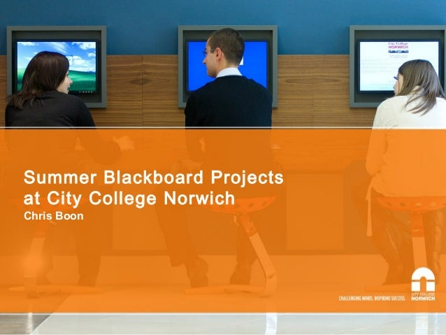 Summer Blackboard Projects at City College Norwich Chris Boon