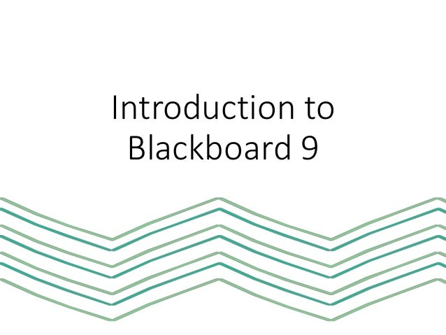 Introduction to Blackboard 9