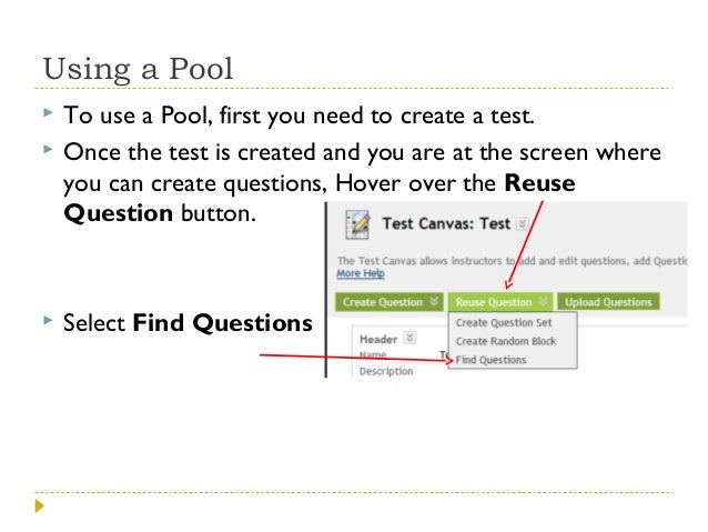 Using a Pool      To use a Pool, first you need to create a test. Once the test is created and you are at the screen wh...