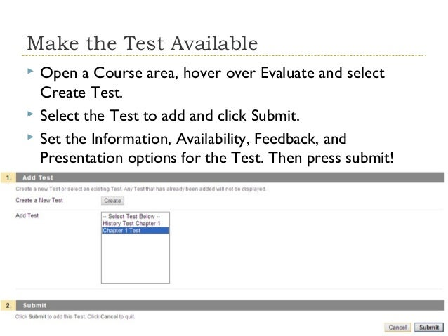 Make the Test Available     Open a Course area, hover over Evaluate and select Create Test. Select the Test to add and ...