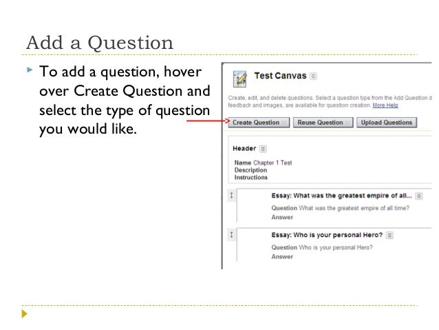 Add a Question   To add a question, hover over Create Question and select the type of question you would like.