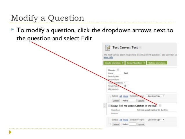 Modify a Question   To modify a question, click the dropdown arrows next to the question and select Edit