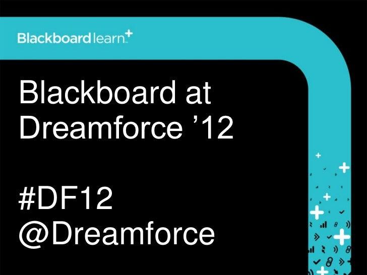 Blackboard atDreamforce '12#DF12@Dreamforce