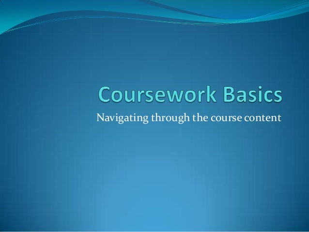 Navigating through the course content