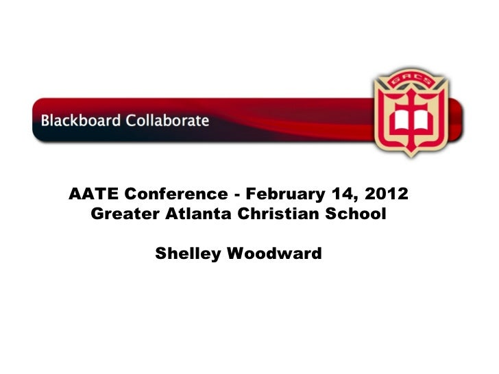 AATE Conference - February 14, 2012 Greater Atlanta Christian School Shelley Woodward